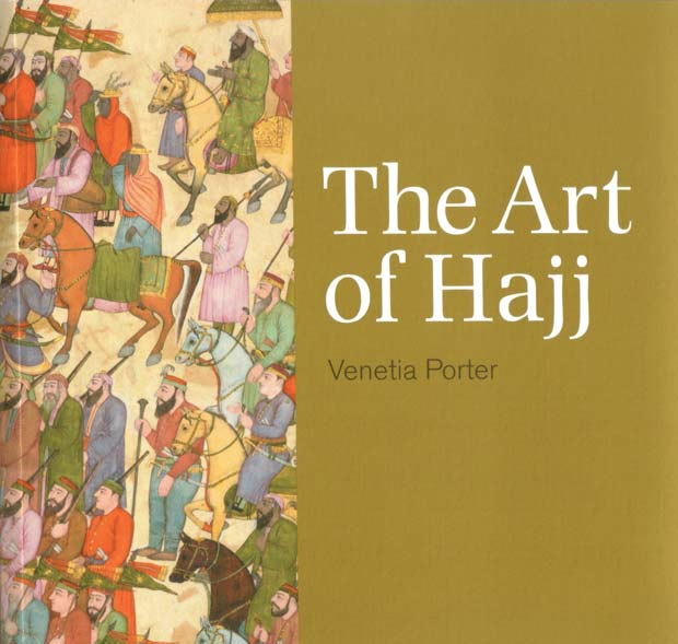 The Art of Hajj by Venetia Porter book cover
